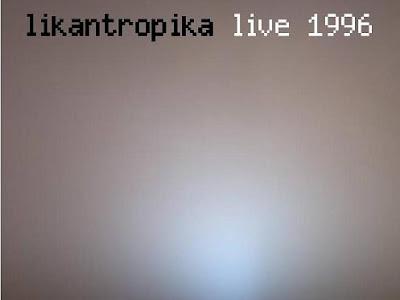 Likantropika - Live 1996