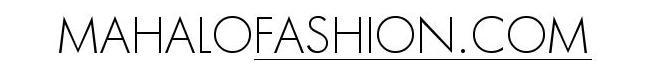 MAHALO FASHION