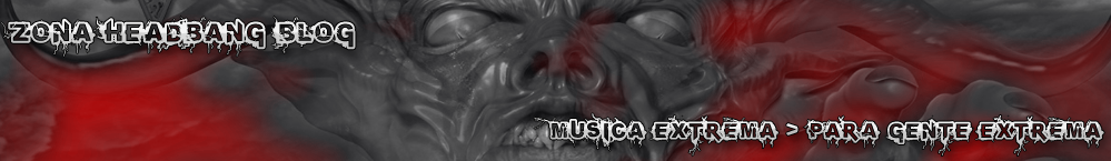 .:: Zona Headbang Blog : Musica Extrema > Para Gente Extrema ::.