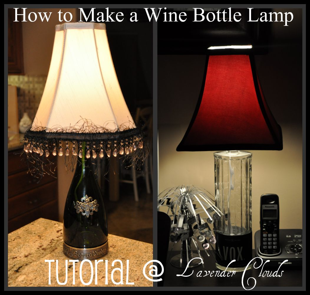Lavender clouds how to make a wine bottle lamp photo tutorial for How to make a lamp out of a glass bottle