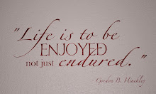 Life is to be enjoyed, not just endured