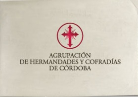 AGRUPACIÒN DE HERMANDADES Y COFRADIAS DE CORDOBA.