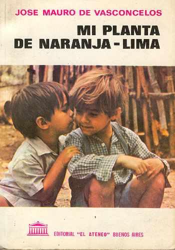 "Reseña de: "" Mi Planta de Naranja Lima"""
