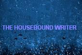 The Housebound Writer
