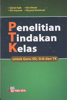 PENELITIAN TINDAKAN KELAS GURU SD, SLB dan TK-ZAINAL AQIB
