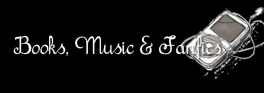 Books, Music & Fanfics