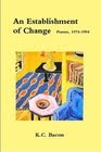 An Establishment of Change: Poems, 1974-1994