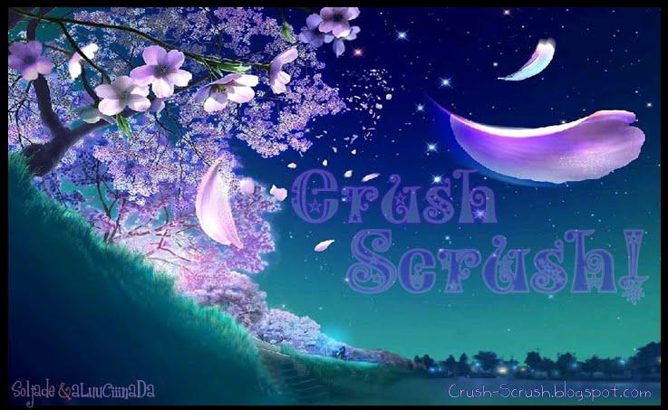 Crush Scrush!