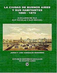 La ciudad de Buenos Aires y sus habitantes 1860 - 1870