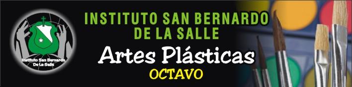 GRADO 8º ARTES PLASTICAS ISB LA SALLE