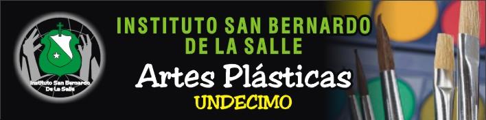 GRADO 11º ARTES PLASTICAS ISB LA SALLE