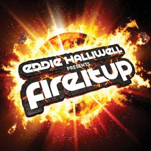 Eddie Halliwell - Fire it Up 033 (06-02-2010)