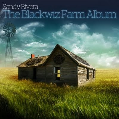 sandy_rivera-the_blackwiz_farm_album