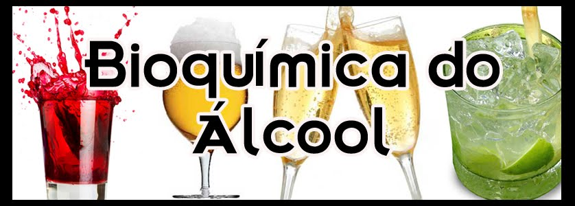 Bioquímica do Álcool