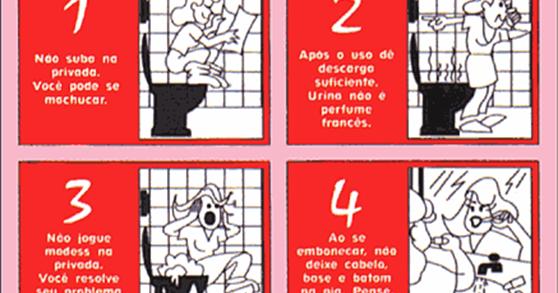 O segredo é COMO SE USA O BANHEIRO -> Banheiro Feminino Aviso