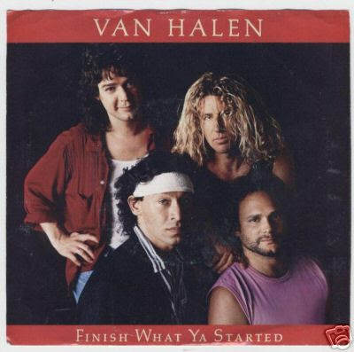 "Finish What Ya Started (Extended Remix)"" - Van Halen"