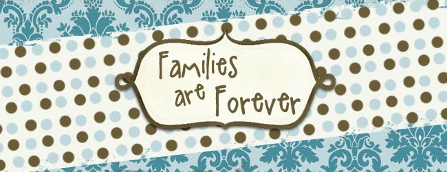 -families are forever-