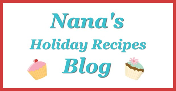 Nanas Holiday Recipes Blog