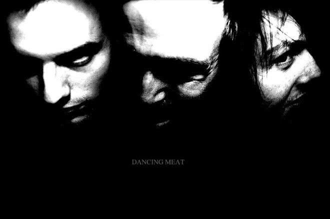 DANCING MEAT