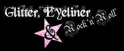 Glitter, Eyeliner & Rock 'n' Roll