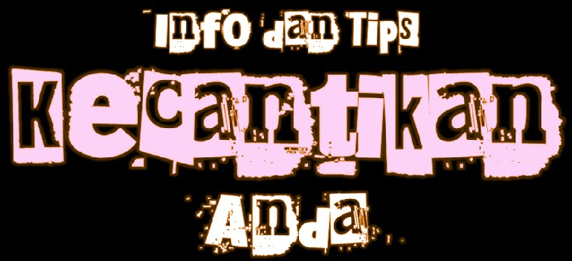 Info dan Tips kecantikan Anda