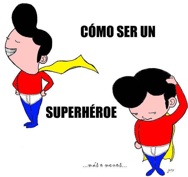 CÓMO SER UN SUPERHÉROE