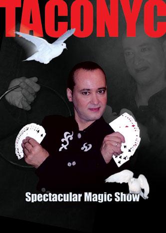 """Taconyc """"Spectacular Magic Show"""""""