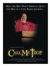 """CALL ME TROY"""