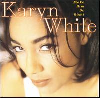 Karyn White - Make Him Do Right (1994)