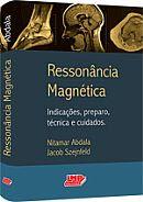 Ressonância Magnética - Indicações, Preparo, Técnica e Cuidados - Nitamar Abdala