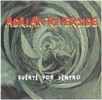 Adrian Riverside Fuerte por dentro 2002
