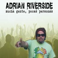 Adrian Riverside Mucha gente, pocas personas