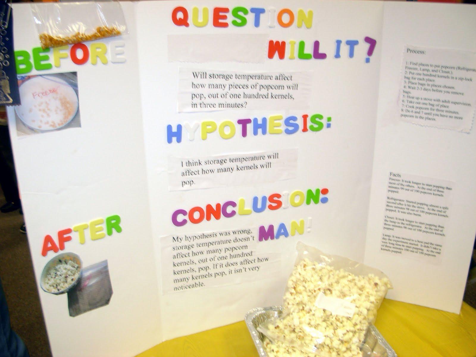 popcorn science fair project This popcorn science lesson plan is suitable for 4th - 5th grade students identify and apply the scientific method through an experiment with popcorn then they identify what independent, dependent, and control variables are and create a list of different variables that affect popcorn popping.
