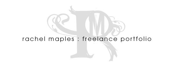Rachel Maples : Freelance Portfolio