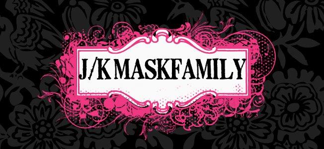 J/K Mask Family