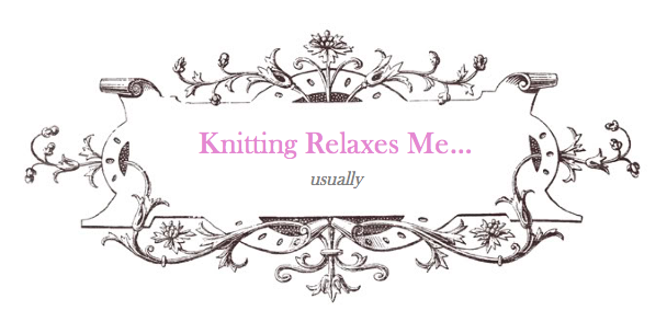 Knitting Relaxes Me