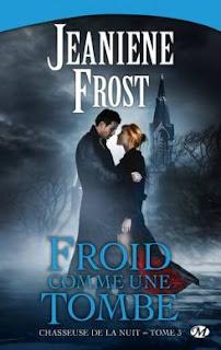 [Frost, Jeaniene] Chasseuse de la nuit - Tome 3: Froid comme une tombe Froid+comme+la+tombe