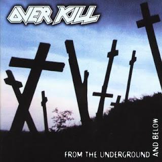 http://2.bp.blogspot.com/_x3GC6KcXt4k/S4-MHc03jpI/AAAAAAAADc0/w4-sjFBl78o/s320/Overkill+From+The+Underground+And+Below.jpg