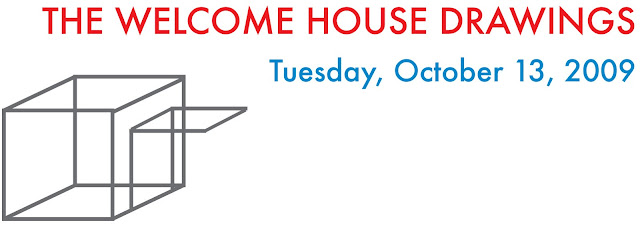 The Welcome House Drawings October 13, 2009
