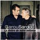 La Rivière De Notre Enfance - Michel Sardou et Garou