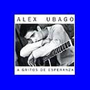 A Gritos De Esperanza - Alex Ubago