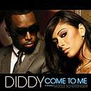 Come To Me - P. Diddy Feat Nicole Scherzinger
