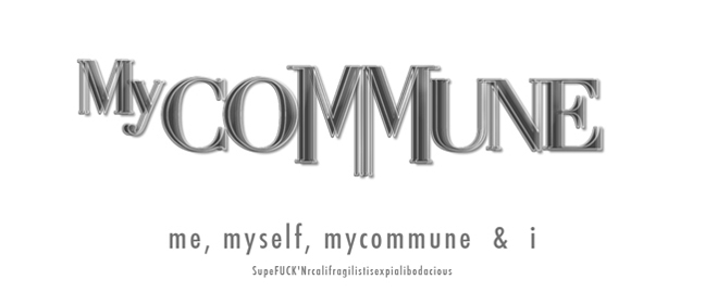 me,myself,mycommune & i
