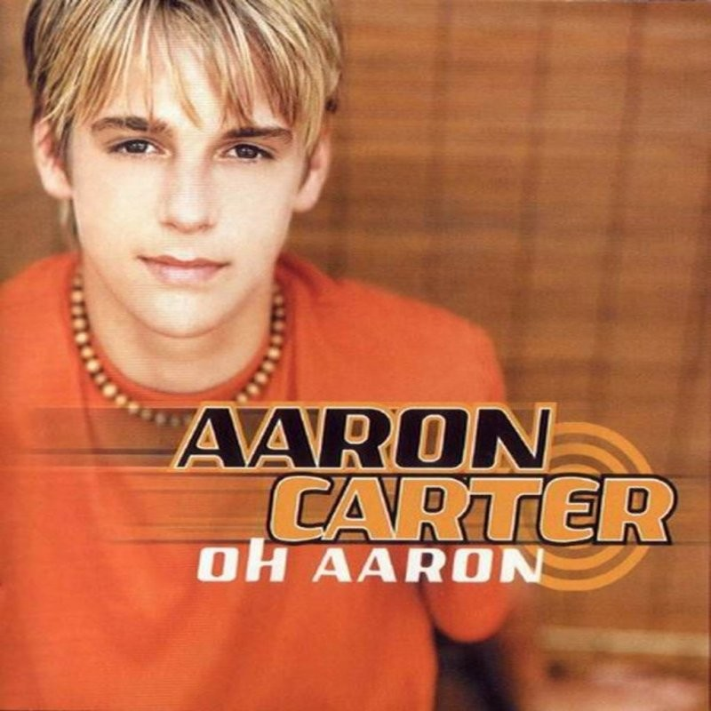 Aaron Carter oh Aaron Aaron Carter oh Aaron