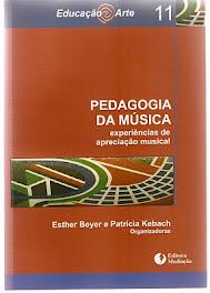 BEYER & KEBACH (Org.) Pedagogia da Música. Porto Alegre: mediação, 2009.