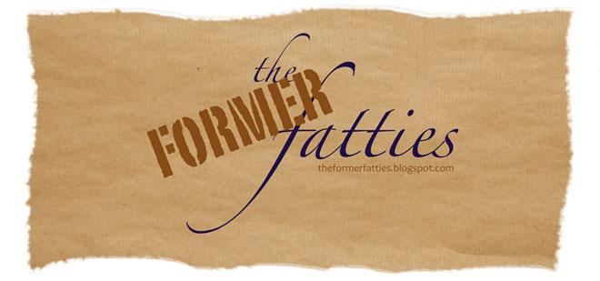 The Former Fatties
