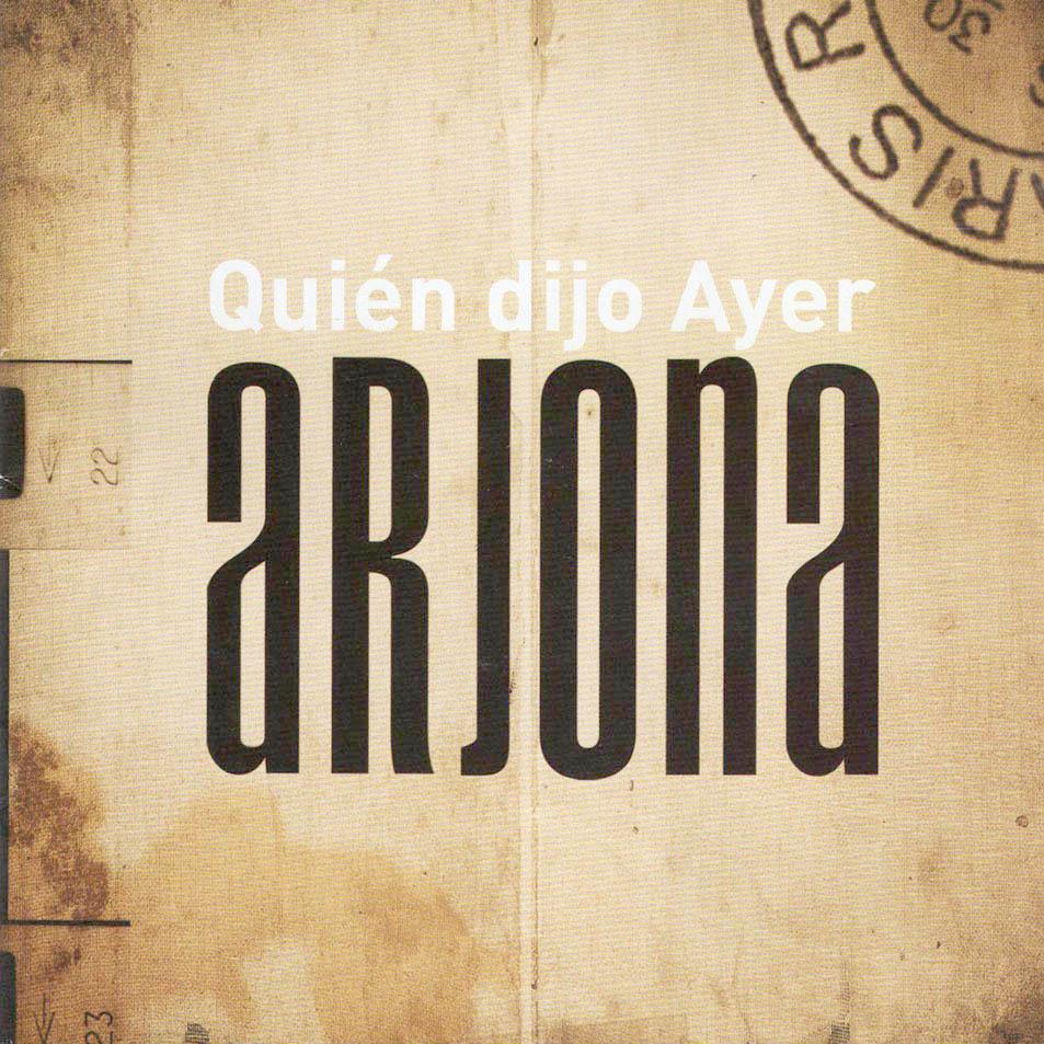 [Ricardo_Arjona-Quien_Dijo_Ayer_(Edicion_Especial)-Frontal.jpg]