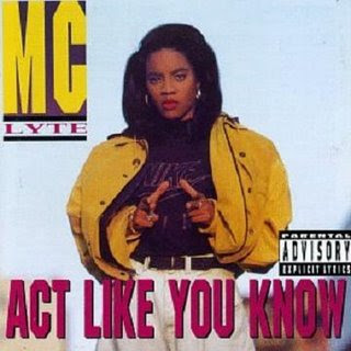 MC Lyte - Act Like You Know (1991)