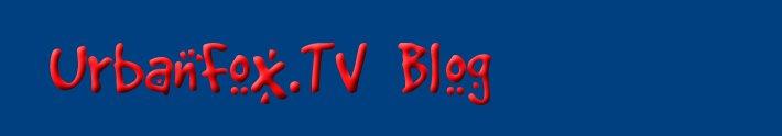 UrbanFox.TV Blog