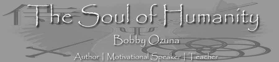 """The Soul of Humanity!""--Bobby Ozuna--